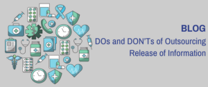 DOs and DON'Ts of Outsourcing Release of Information