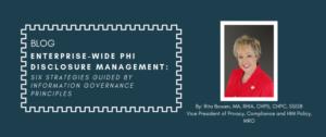 Enterprise-wide PHI Disclosure Management blog by: Rita Bowen