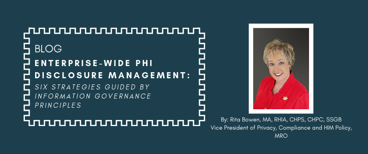Enterprise-wide PHI Disclosure Management blog by: Rita Bowen