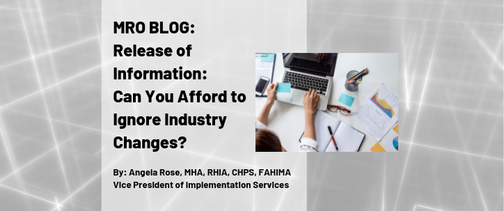 MRO Publishes Study—Release of Information: Can You Afford to Ignore Industry Changes?