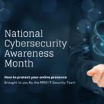 National Cybersecurity Awareness Month: How to Protect Your Online Presence