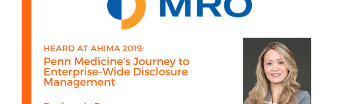 Heard at AHIMA 2019: Penn Medicine's Journey to Enterprise-Wide Disclosure Management