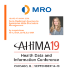 Heard at AHIMA 2019: Penn Medicine's Journey to Enterprise-Wide Disclosure Management