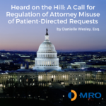 Heard on the Hill: A Call for Regulation of Attorney Misuse of Patient-Directed Requests