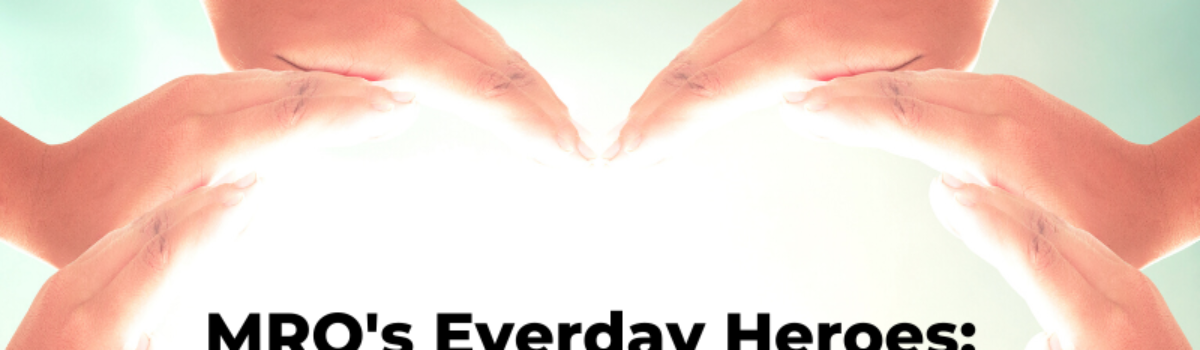 MRO's Everyday Heroes: A Motivational Initiative