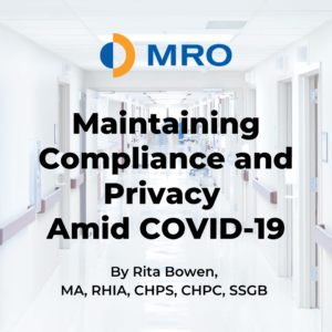 MRO Corp. Maintaining Compliance & Privacy during Covid-19