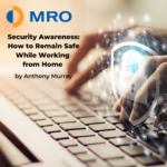 Security Awareness: How to Remain Safe While Working from Home