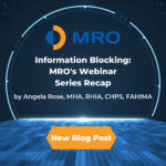 Information Blocking: MRO's Webinar Series Recap
