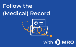 Follow the Medical Record with MRO