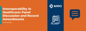 Interoperability in Healthcare: Panel Discussion and Record Amendments