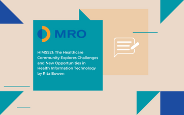 HIMSS21: The Healthcare Community Explores Challenges and New Opportunities in Health Information and Technology